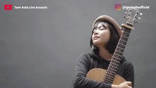 Cinta Terakhir - Ari Lasso [ Lirik ] Cover Tami Aulia