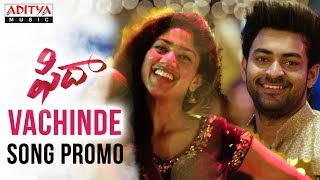 Watch & enjoy #vachinde song promo from fidaa telugu movie. starring varun tej, sai pallavi, music composed by shakthikanth karthick, directed shekar kamm...