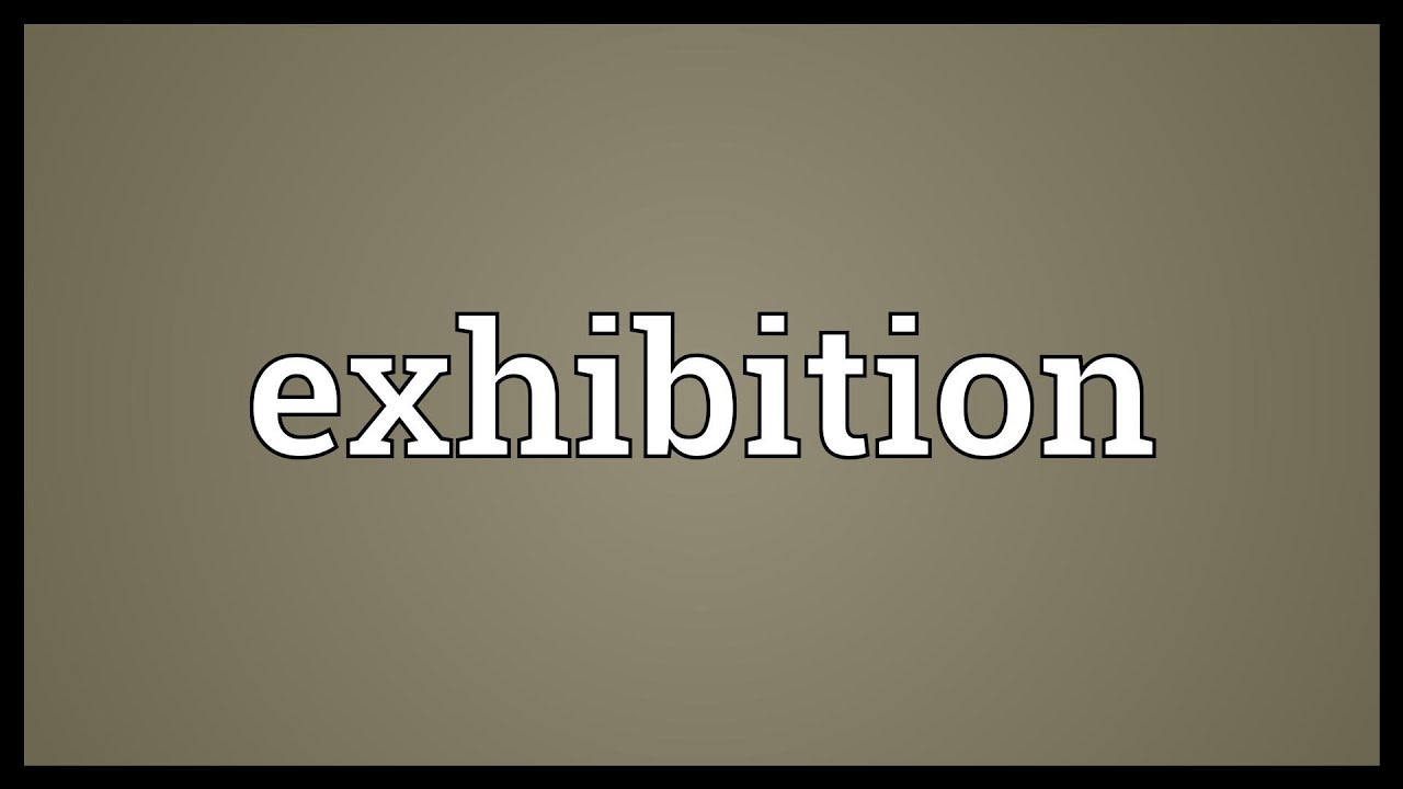 Exhibition Meaning Youtube