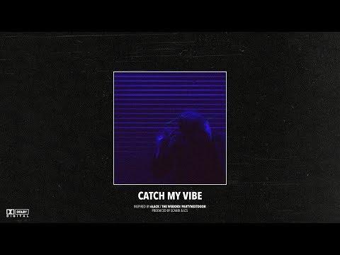 "(FREE) 6LACK x The Weeknd – ""Catch My Vibe""   R&B Type Instrumental 2019"