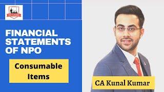 Financial Statements of NPO | Consumable Items | CA Kunal Kumar