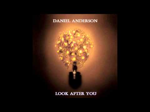 Look After You - The Fray - Cover by Daniel Anderson