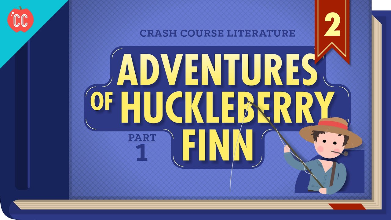english language the adventures of huckleberry finn part crash english language the adventures of huckleberry finn part 1 crash course literature 302 watch listen com