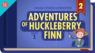 The Adventures of Huckleberry Finn Part 1: Crash Course Literature #302