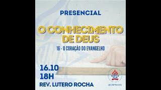 UMP - O Coração do Evangelho - Rev. Lutero Rocha