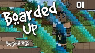 Boarded Up Minecraft :: Episode 1 :: Beginnings