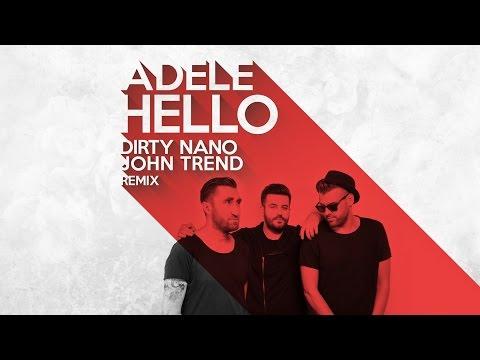Dirty Nano & John Trend - The Hello Bootleg