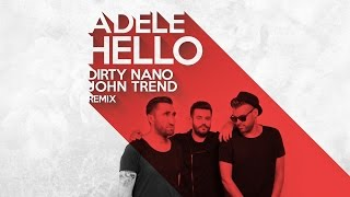 Dirty Nano & John Trend - The Hello Bootleg