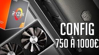 Config Gamer 750 à 1000 Euros - Mai 2019