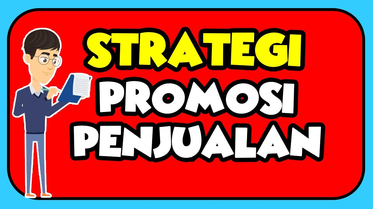 Strategi Promosi Penjualan Menentukan Media Promosi Promosi Youtube