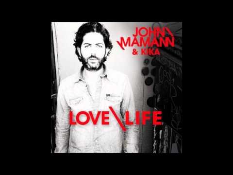 John Mamann & Kika- Love Life/ Español- English- Français.