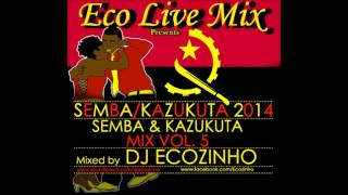 Semba & Kazukuta 2014 Mix Vol. 5 - Eco Live Mix Com Dj Ecozinho