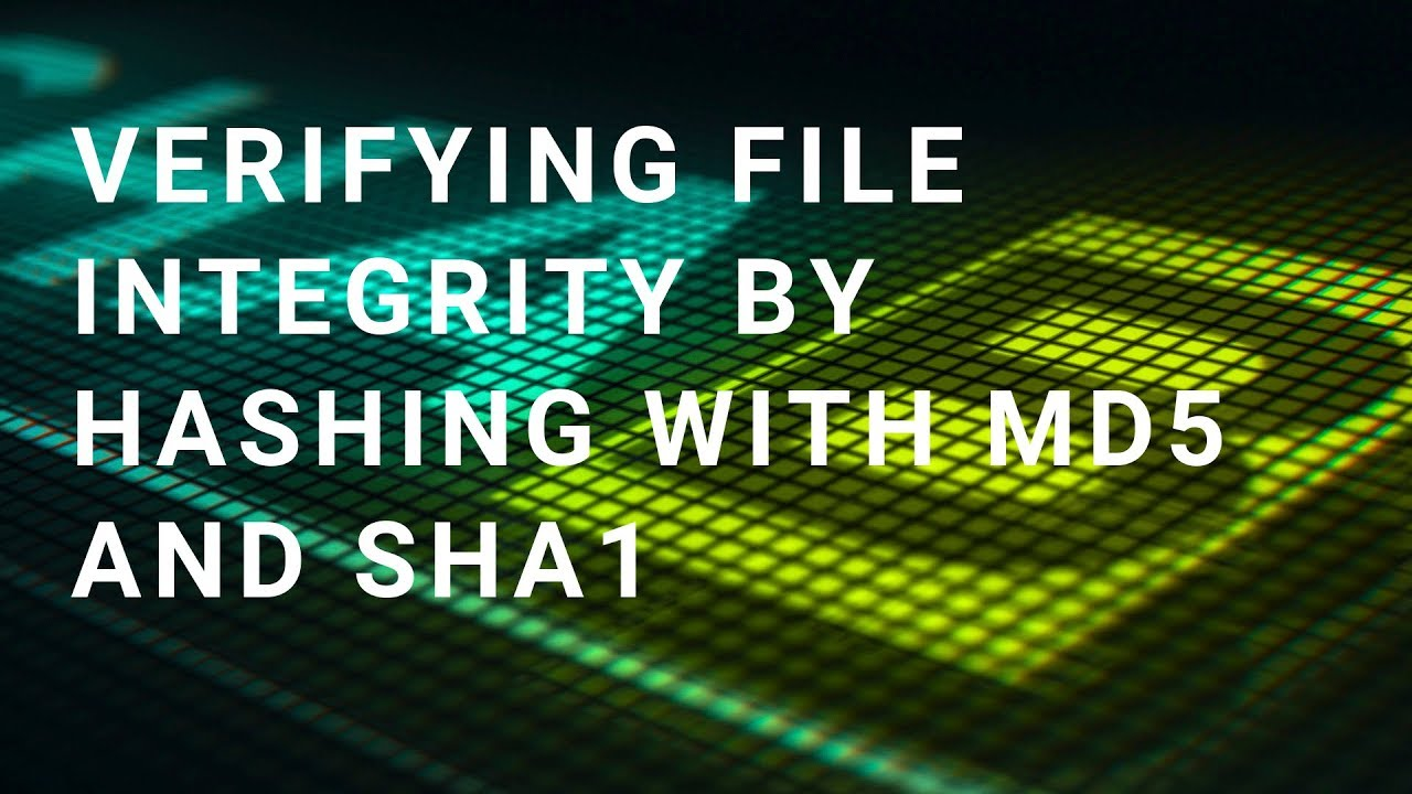 Verifying file integrity by hashing with md5 and sha1