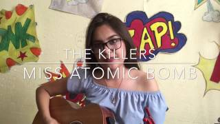 Miss Atomic Bomb - #PalNorteFavs: The Killers (Cover)