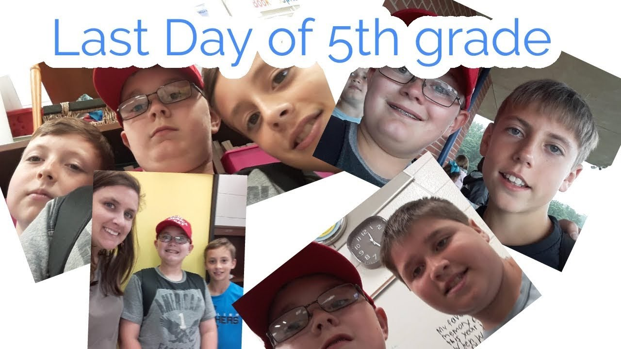 Last Day of 5TH Grade - YouTube