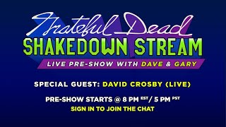 Shakedown Stream Pre-Show with Dave & Gary feat. David Crosby (7/24/20)