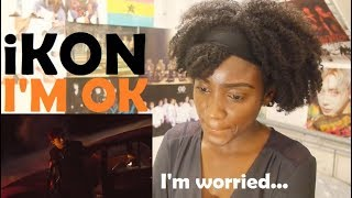 iKON - I'M OK MV REACTION [WHO HURT HANBIN?!]
