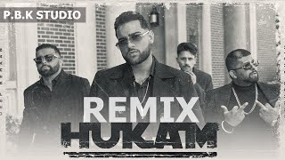 Hukam Remix | Karan Aujla | Proof | ft. P.B.K Studio