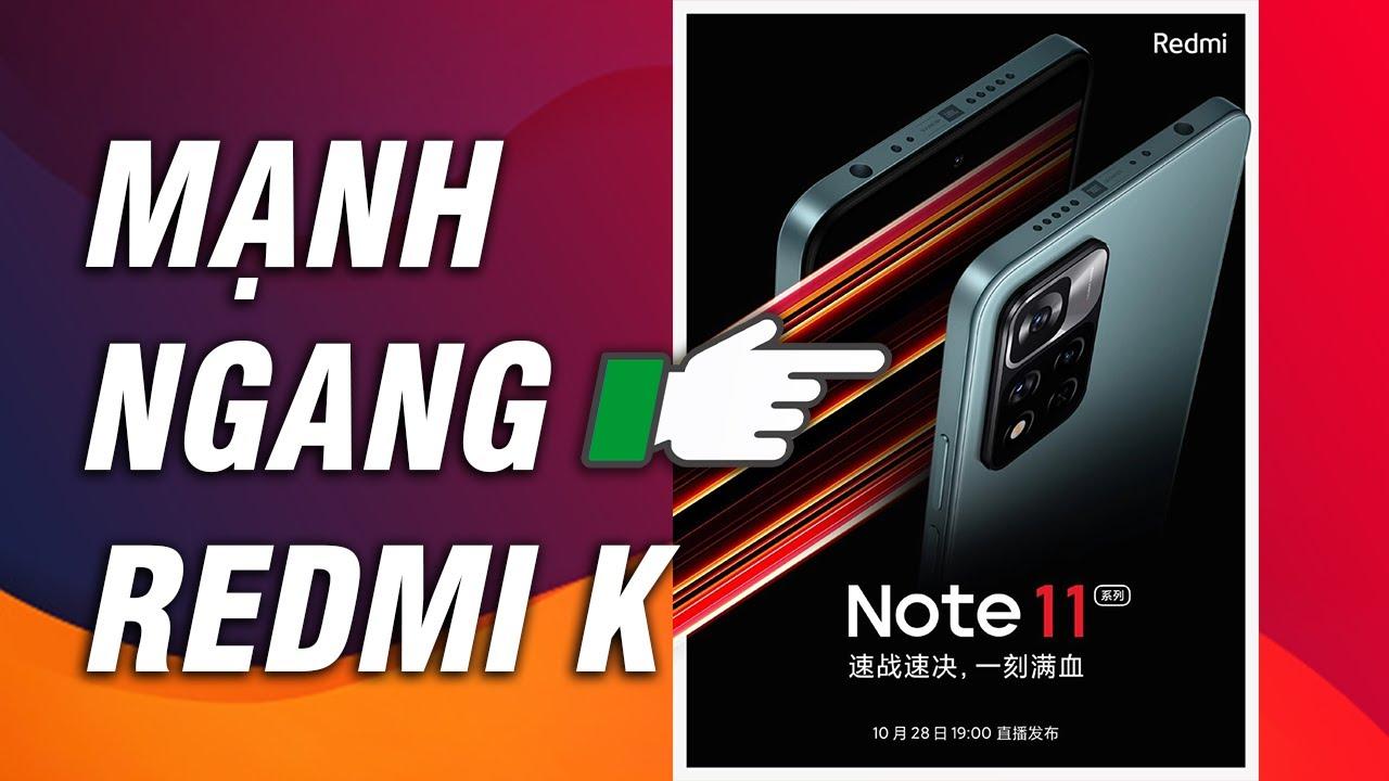 Redmi Note 11 lộ diện: Xiaomi tuyên bố mạnh ngang dòng Redmi K