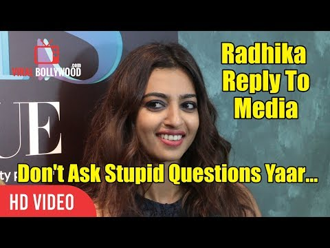 Radhika Apte Shocking Reply To Media | Don't Ask Stupid Questions Yaar...