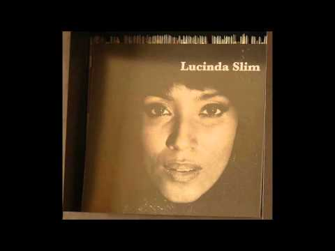 Lucinda Slim - You Don't Mean It