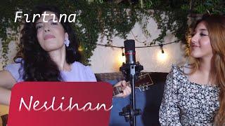Fırtına - Neslihan feat. Ceylin (Yeni Türkü Cover)