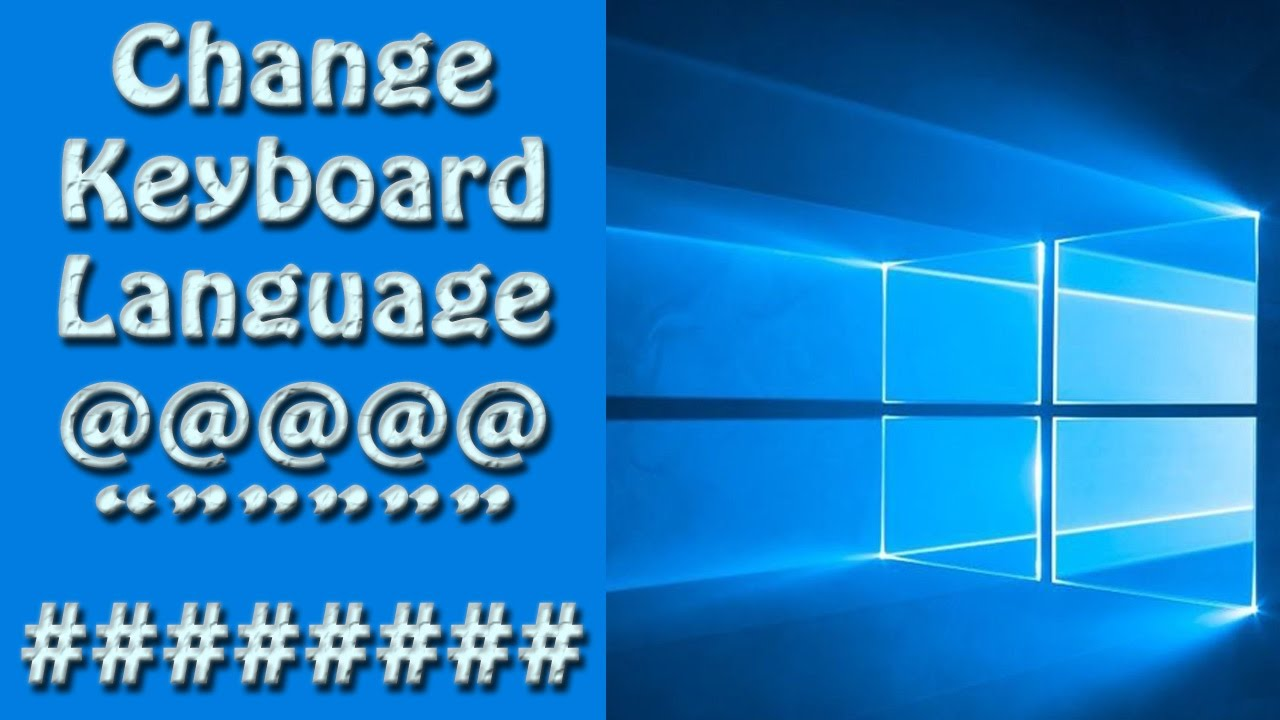 cfc5c887a38 Windows 10: How To Change Keyboard Language - YouTube
