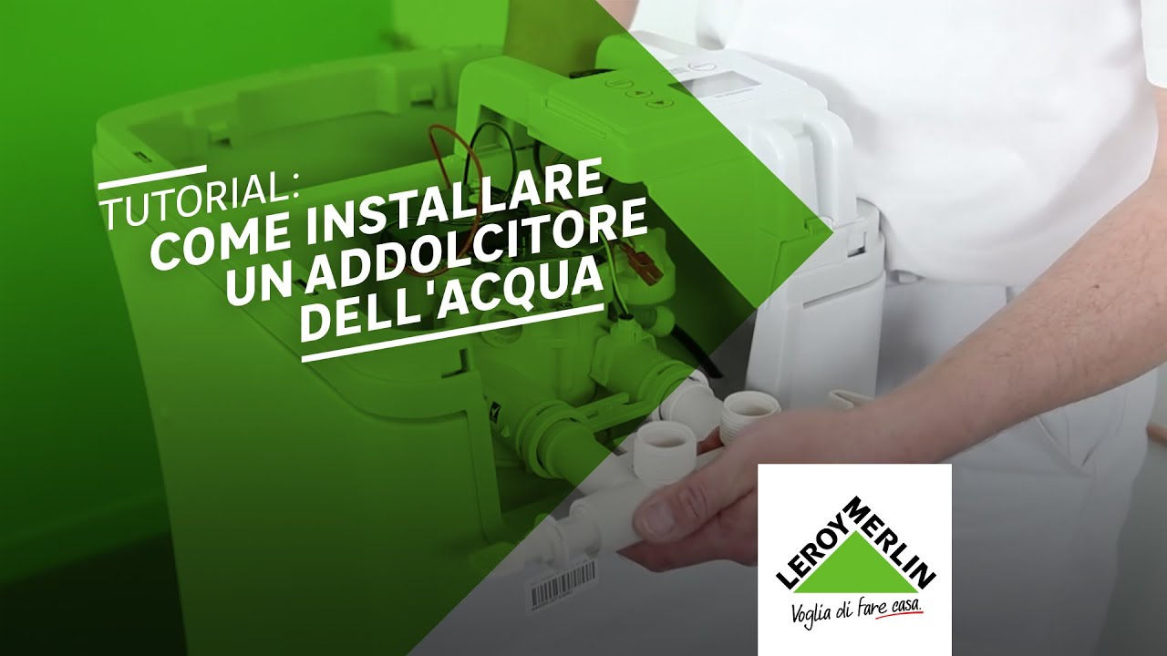 Come Installare Un Addolcitore Tutorial Leroy Merlin Youtube