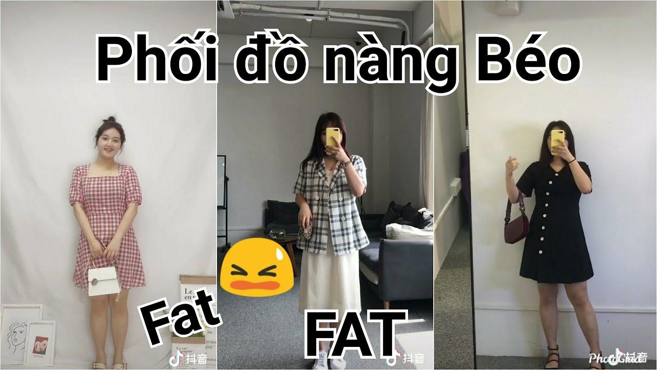 【抖音】TikTok Trung Quốc ❤️ Nàng béo nên mặc đồ gì? Cách mix đồ cho nàng béo #103 | TikTok Official9x