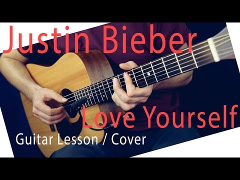 Justin Bieber - Love Yourself Guitar Lesson-Love Yourself Guitar Tutorial Chords Love Yourself Cover