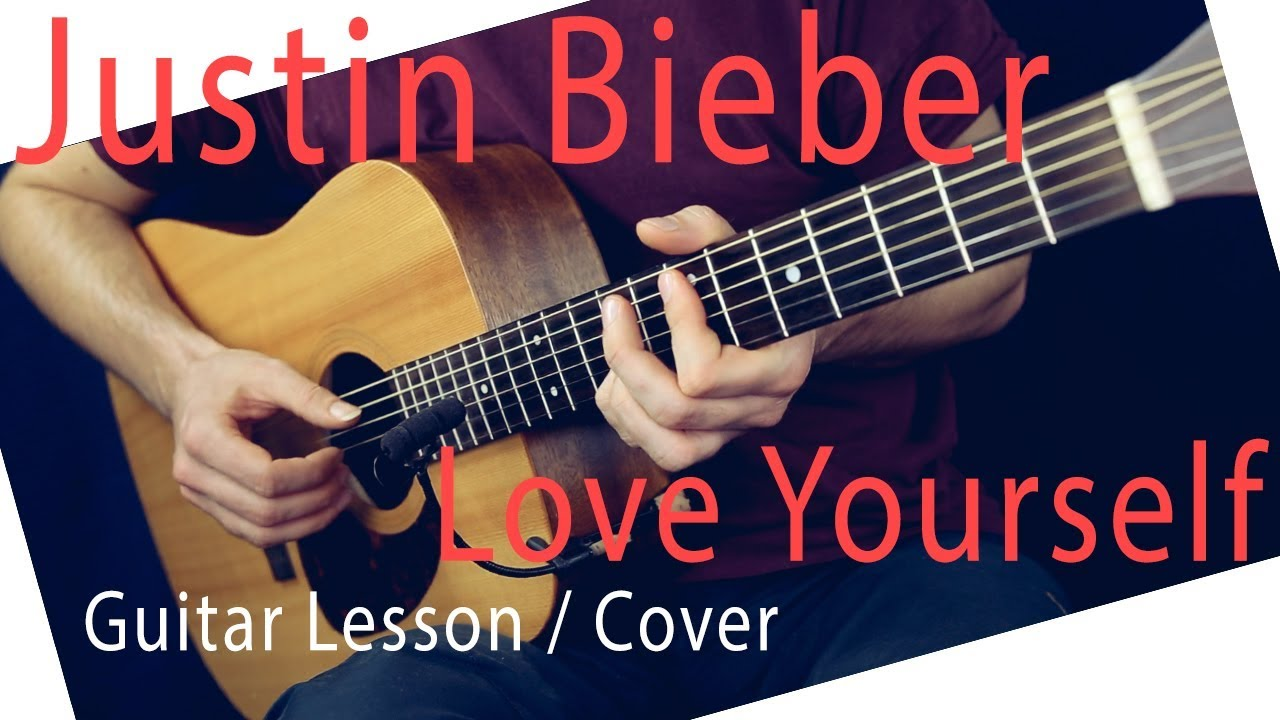 Justin Bieber Love Yourself Guitar Lesson Love Yourself Guitar