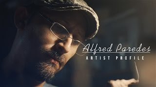 Artist Profile: Alfred Paredes