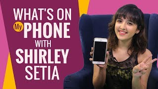 What's on my phone with Shirley Setia | Bollywood | Lifestyle | Fashion
