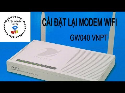 Cách Cài Đặt Lại Wifi Modem GW 040 VNPT Mới Nhất