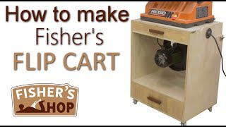 Shop Work: How to make Fisher's Flip Cart