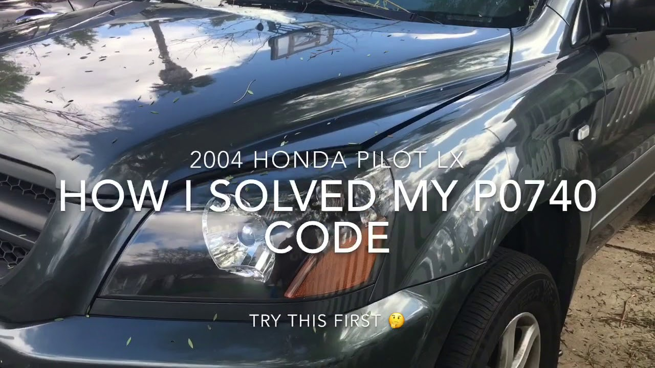 2018 Honda Odyssey >> 2004 Honda Pilot MIL Check Engine Code P0740 solution ...