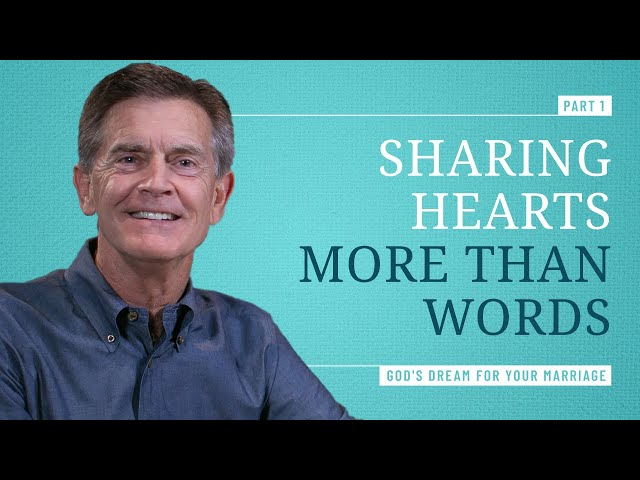 How to Share Hearts Instead of Exchange Words, Part 1 - Chip Ingram