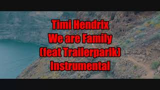 Timi Hendrix - We are Family (feat. Trailerpark) - Instrumental