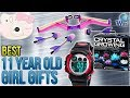 9 Best 11 Year Old Girl Gifts 2018