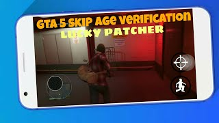 Gta 5 skip age verification with lucky patcher/ Android