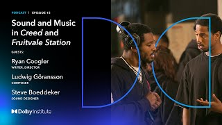 Conversations With Sound Artists:The Sound Of Creed - Ryan Coogler | Podcast | Dolby