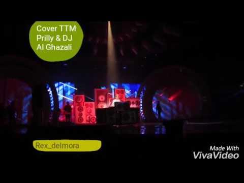 TTM Remix Prilly feat DJ Al Ghazali