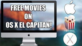 How to Get Free Movies on Mac OS X El Capitan!