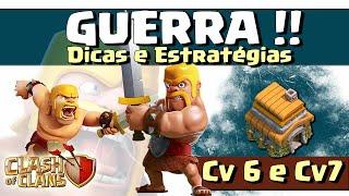 DICAS e ESTRATÉGIAS P/ ATAQUES EM GUERRA C/ CV 6 e CV 7 - CLASH OF CLANS