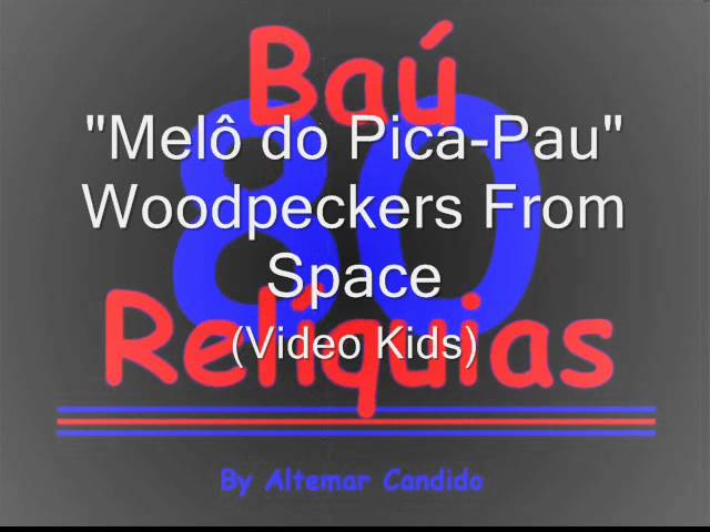 Woodpeckers From Space (Video Kids) -