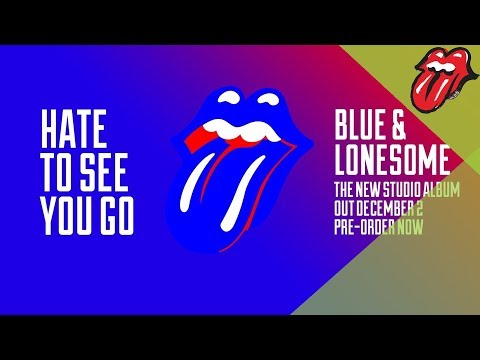 """The Rolling Stones – Hate To See You Go – Blue & Lonesome (60"""" clip)"""