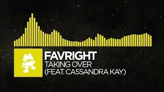 [Electro] - Favright - Taking Over (feat. Cassandra Kay) [Monstercat Release]