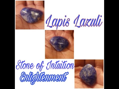 The Stone of Intuition, Lapis Lazuli, and My Experience