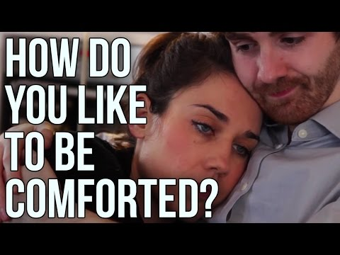 How Do You Like to Be Comforted?