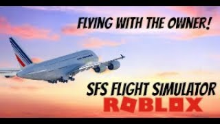 FLYING WITH THE OWNER! | SFS Flight Simulator ROBLOX